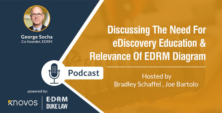 Podcast: Discussing the need for eDiscovery education & Relevance of EDRM Diagram
