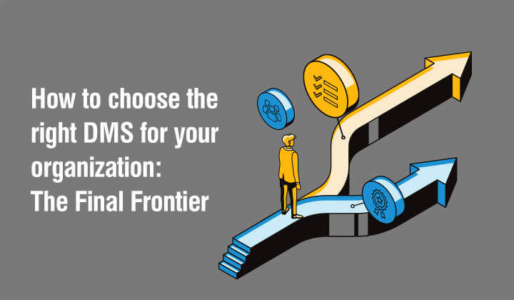 How to Identify and Evaluate an Enterprise DMS: The Final Frontier