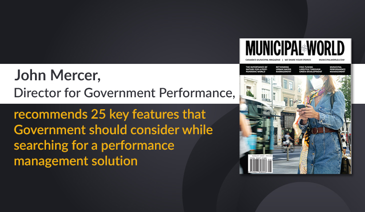 25 Must-have Features in Effective Performance Management Software – by John Mercer for Municipal World magazine