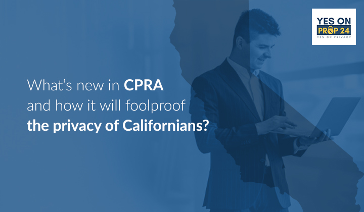 CPRA (California Privacy Rights Act): An expansion to CCPA